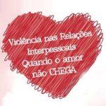Seminário «Violência nas relações interpessoais: quando o amor não chega», em Vila Verde