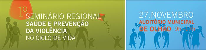 I Seminário Regional «Saúde e Prevenção da Violência no Ciclo de Vida»