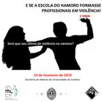 Seminário «Violência no Namoro: E se a escola do namoro formasse profissionais em violência?» – Coimbra, 14 fevereiro