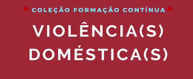 E-book «Violência(s) Doméstica(s)» do Centro de Estudos Judiciários
