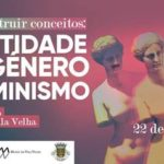 Tertúlia «Identidade de Género e Feminismo» – Vila Real, 22 fevereiro