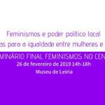 Seminário «Feminismos e poder político local: sinergias para a igualdade entre mulheres e homens», em Leiria