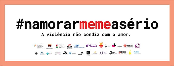 Campanha pela eliminação da violência no namoro #NamorarMemeASério