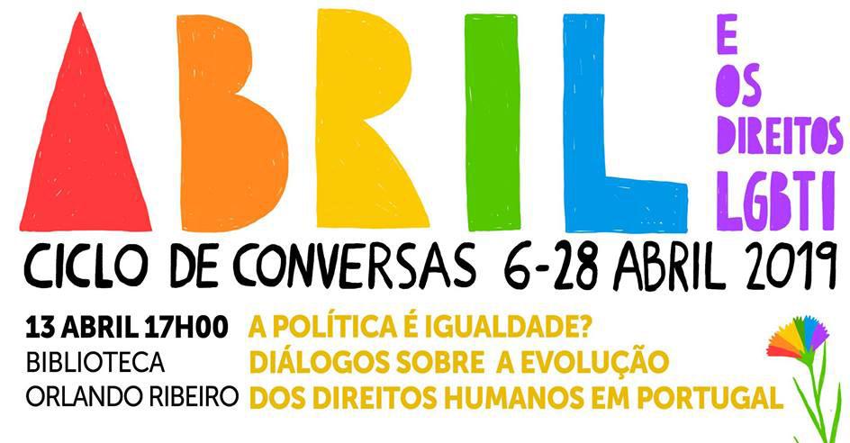Conversas ILGA «Abril e os Direitos LGBTI»