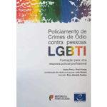 Manual «Policiamento de Crimes de ódio contra Pessoas LGBTI» disponível online