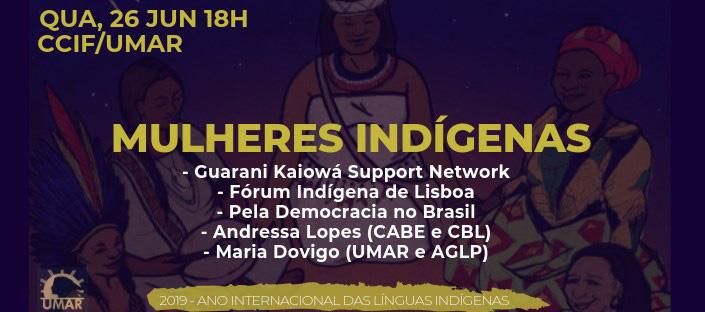 Sessão UMAR «Mulheres Indígenas» - Lisboa, 26 junho