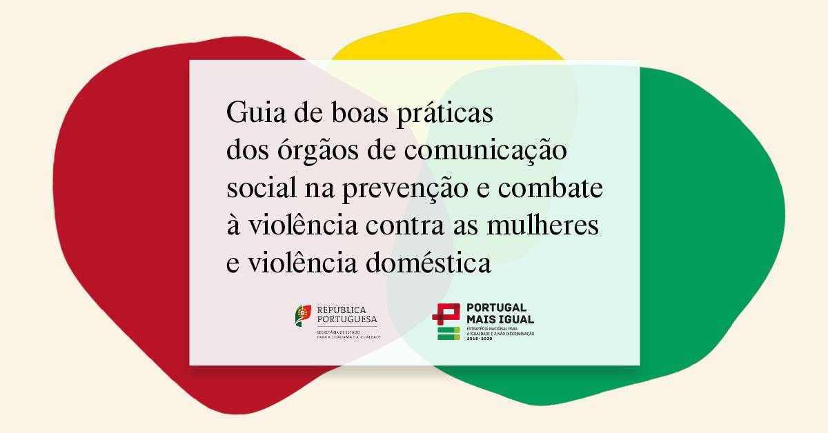 Apresentação do guia de boas práticas dos órgãos de comunicação social na prevenção e combate à violência contra as mulheres e violência doméstica