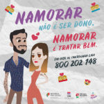 Governo e Movimento #NãoÉNormal lançam campanha pela eliminação da violência no namoro