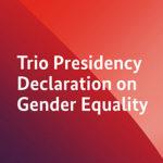 Trio de Presidências lança Declaração sobre Igualdade de Género