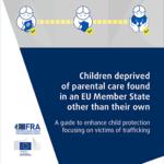 """FRA lança Guia """"Crianças privadas de cuidados parentais encontradas noutro Estado-Membro da UE que não seja o seu"""" em 12 línguas"""