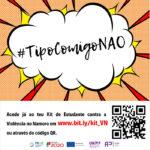 Associação Plano i lança Campanha #tipocomigonao