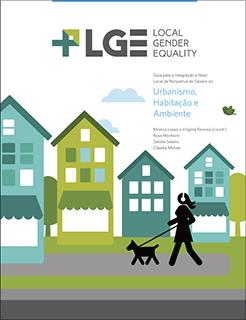 Guia para a Integração a Nível Local da Perspetiva de Género no Urbanismo e Ambiente