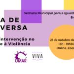 """Roda de Conversa online """"Acção e intervenção no combate à Violência Sexual"""", 21 de outubro, 18h00"""