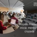 Projeto Promova inicia a mentoria cruzada