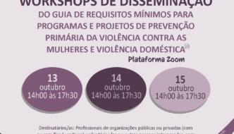 Flyer com indicação de Workshops de disseminação do Guia Requisitos Mínimos para Programas e Projetos de Prevenção Primária da Violência Contra as Mulheres e Violência Doméstica. Logótipos de República Portuguesa, CIG e Portugal mais igual.
