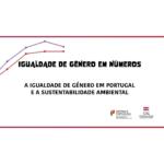 Ilustração representando um fundo branco e um gráfico ascendente. Título Igualdade de género em números - A igualdade de género em Portugal e a sustentabilidade ambiental.. Logótipos de Secretária de Estado para a Cidadania e a Igualdade e Comissõ para a Cidadania e a Igualdade de Género